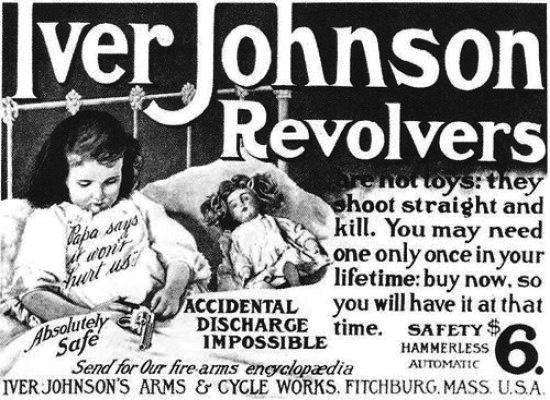 19世紀的不可思議廣告,寫著:「不可能失手誤射的左輪手槍!買下這完美且安全的左輪手槍給女兒做禮物吧!」雖然發想幽默,但也令人不禁毛骨悚然